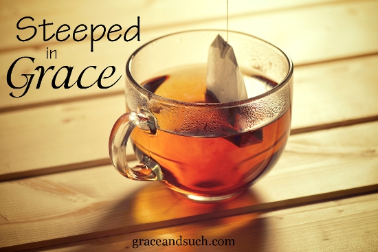 Steeped in Grace