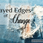 Diane Karchner The Frayed Edges of Change