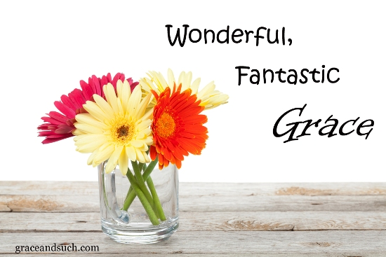 Wonderful, Fantastic Grace