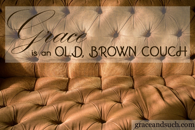 Grace is an Old, Brown Sofa