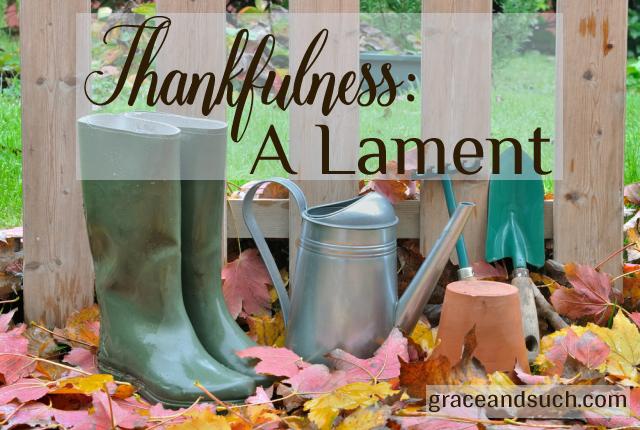 Thankfulness: A Lament