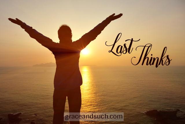 Last Thinks