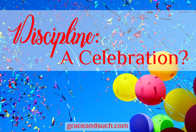 Discipline: A Celebration?