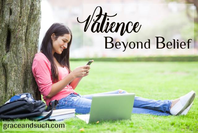 Patience Beyond Belief
