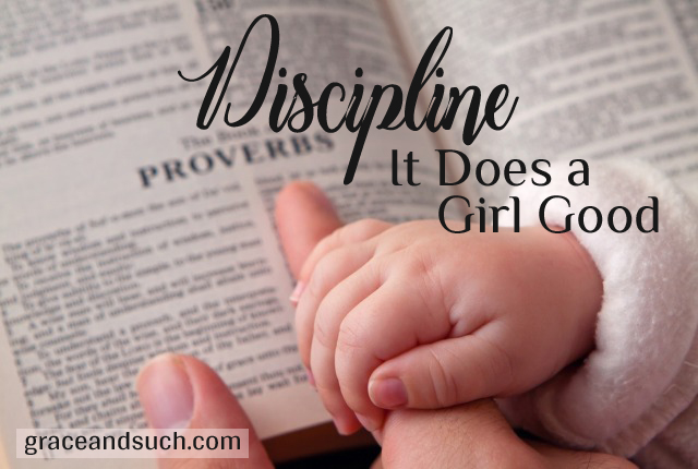 Discipline: It Does A Girl Good