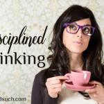 Disciplined Thinking Tina Kachmar