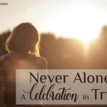 Never Alone: A Celebration in Trust Gretchen Hanna