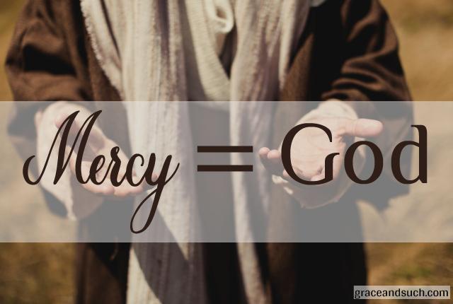 Mercy = God