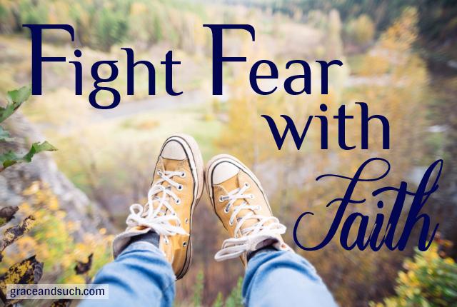Fight Fear with Faith