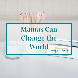 http://graceandsuch.com/mommas-can-change-the-world/