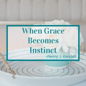 http://graceandsuch.com/when-grace-becomes-instinct-4/
